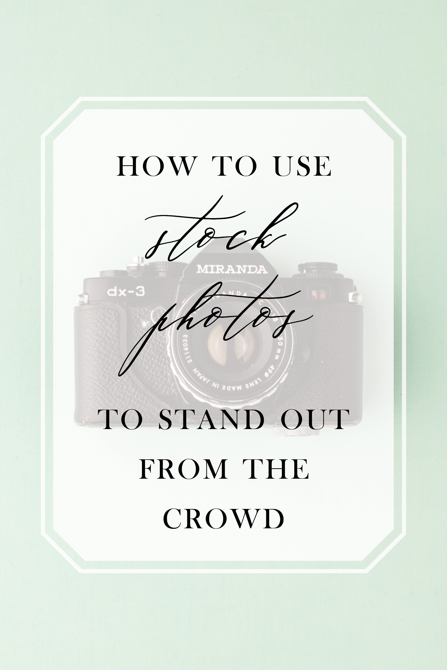 How to use stock photos to stand out from the crowd